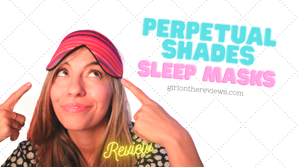 Perpetual Shade Sleep Mask Review – The Cutest Eye Masks?