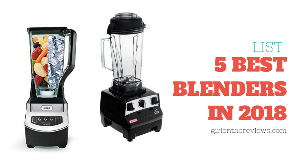 6 Best Blenders in 2018