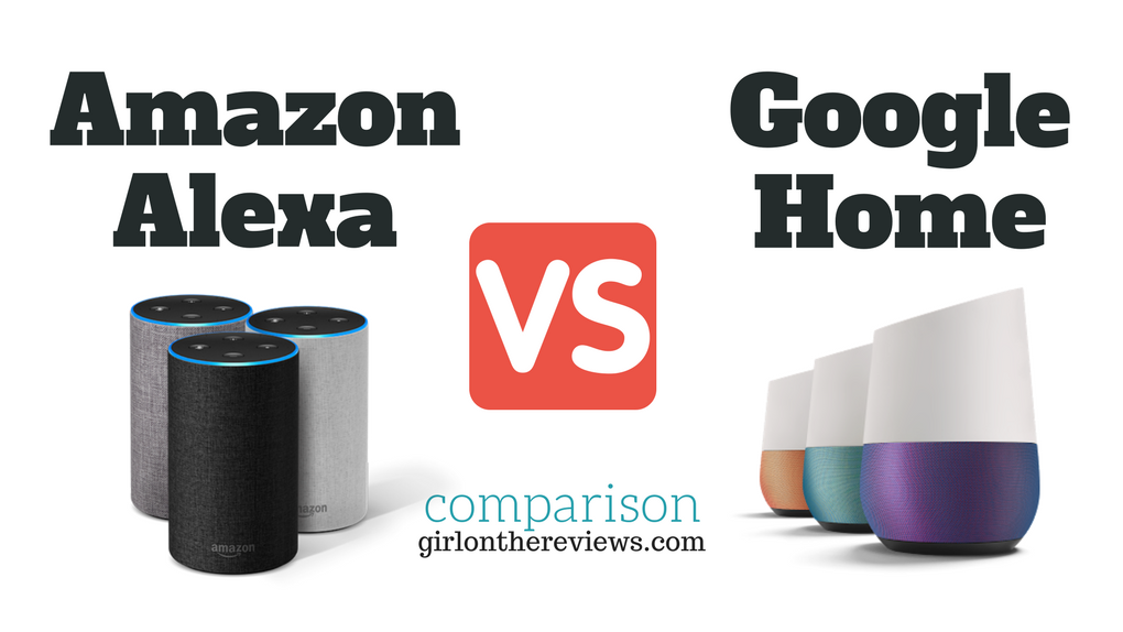 Amazon Alexa vs Google Home Speakers, Amazon Echo vs Google Home Speakers, Girl on the Reviews, Girlonthereviews