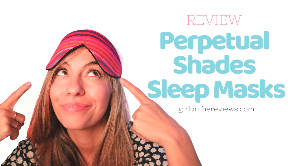 Perpetual Shades Sleep Mask Review, Perpetual Shades Eye Mask Review, Perpetual Shades Review, Girl On The Reviews, Perpetual Shade Sleep Mask Review