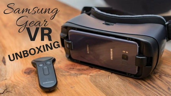 Samsung Gear VR Unboxing, Samsung VR Unboxing, Samsung VR 2017 Unboxing Review, Samsung VR 2017 Unboxing