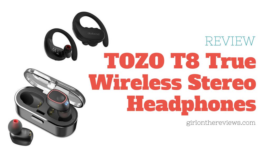 TOZO T8 Headphones Review